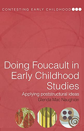 9780415321006: Doing Foucault in Early Childhood Studies: Applying Post-Structural Ideas (Contesting Early Childhood)