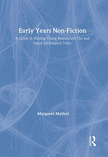9780415321396: Early Years Non-Fiction: A Guide to Helping Young Researchers Use and Enjoy Information Texts