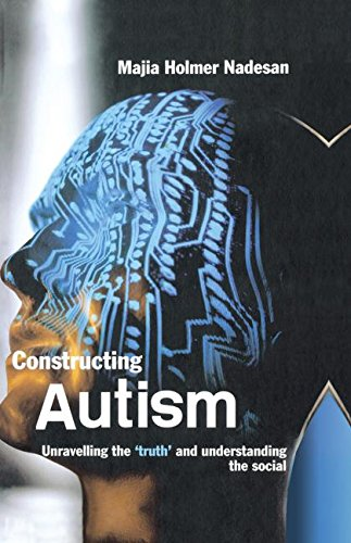 9780415321808: Constructing Autism: Unravelling the 'Truth' and Understanding the Social