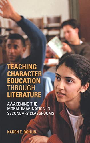 9780415322010: Teaching Character Education through Literature: Awakening the Moral Imagination in Secondary Classrooms