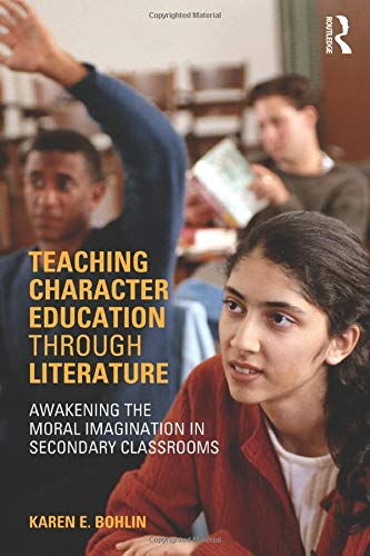 9780415322027: Teaching Character Education through Literature: Awakening the Moral Imagination in Secondary Classrooms