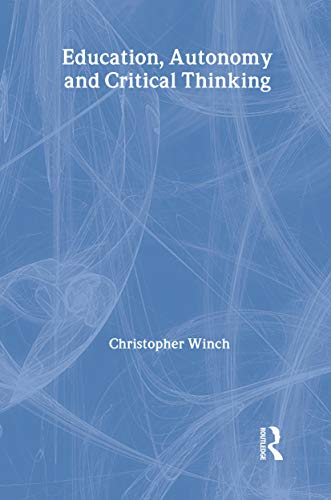 9780415322379: Education, Autonomy and Critical Thinking (Routledge International Studies in the Philosophy of Education)