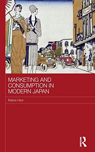 9780415323130: Marketing and Consumption in Modern Japan (Routledge Studies in the Growth Economies of Asia)