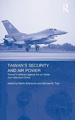 9780415323178: Taiwan's Security and Air Power: Taiwan's Defense Against the Air Threat from Mainland China (Routledge Security in Asia Series)