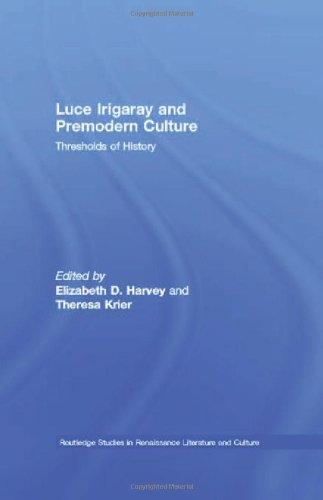 9780415323406: Luce Irigaray and Premodern Culture: Thresholds of History (Routledge Studies in Renaissance Literature and Culture)