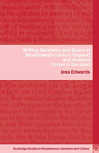 9780415323413: Writing, Geometry and Space in Seventeenth-Century England and America: Circles in the Sand (Routledge Studies in Renaissance Literature and Culture)