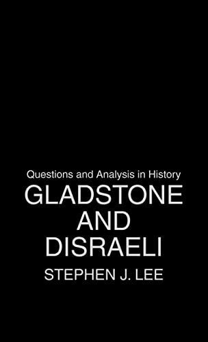 9780415323567: Gladstone and Disraeli (Questions and Analysis in History)