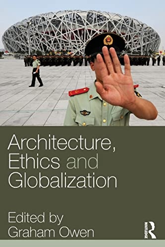9780415323741: Architecture, Ethics and Globalization