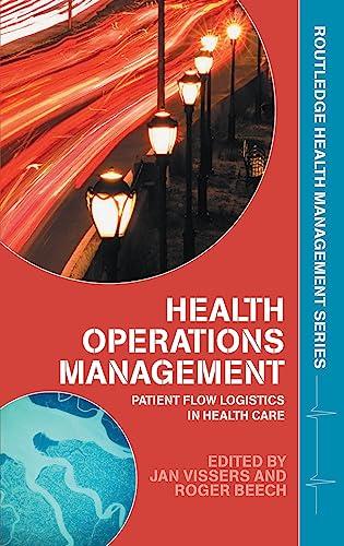 9780415323956: Health Operations Management: Patient Flow Logistics in Health Care (Routledge Health Management)