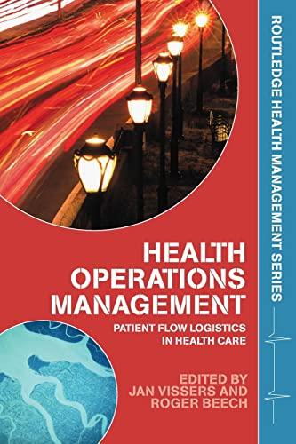 9780415323963: Health Operations Management: Patient Flow Logistics in Health Care (Routledge Health Management)