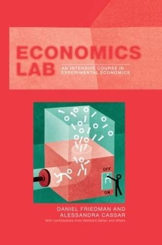 9780415324014: Economics Lab: An Intensive Course in Experimental Economics (Routledge Advances in Experimental and Computable Economics)