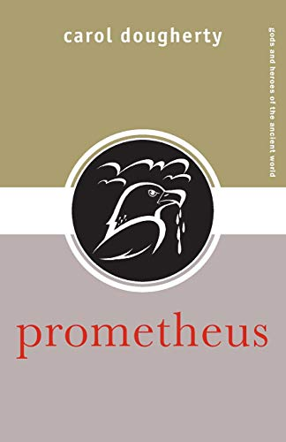 9780415324069: Prometheus (Gods and Heroes of the Ancient World)