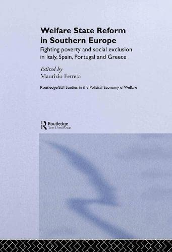 9780415324090: Welfare State Reform in Southern Europe: Fighting Poverty and Social Exclusion in Greece, Italy, Spain and Portugal (Routledge Studies in the Political Economy of the Welfare State)