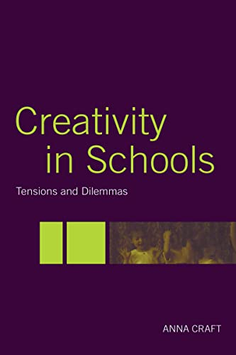 9780415324144: Creativity in Schools: Tensions and Dilemmas