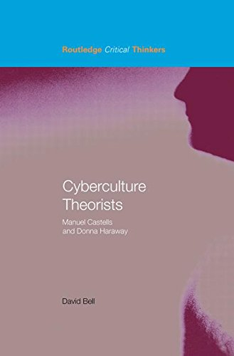 9780415324304: Cyberculture Theorists: Manuel Castells and Donna Haraway (Routledge Critical Thinkers)