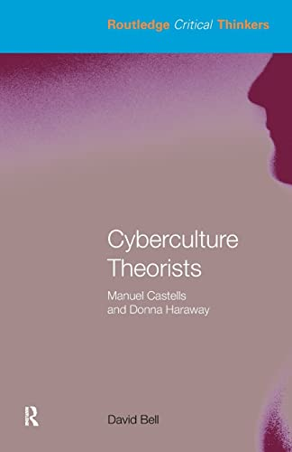 9780415324311: Cyberculture Theorists: Manuel Castells and Donna Haraway (Routledge Critical Thinkers)