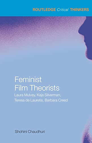 9780415324335: Feminist Film Theorists: Laura Mulvey, Kaja Silverman, Teresa de Lauretis, Barbara Creed