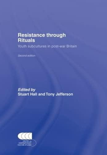 9780415324373: Resistance Through Rituals: Youth Subcultures in Post-War Britain (Cultural Studies Birmingham)