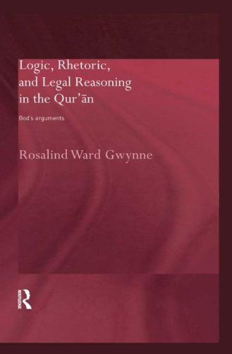 9780415324762: Logic, Rhetoric and Legal Reasoning in the Qur'an: God's Arguments (Routledge Studies in the Qur'an)