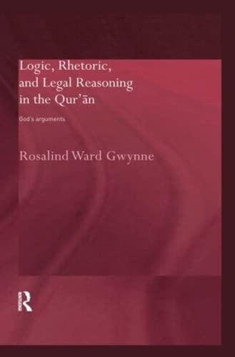 Logic, Rhetoric and Legal Reasoning in the: Rosalind Ward Gwynne