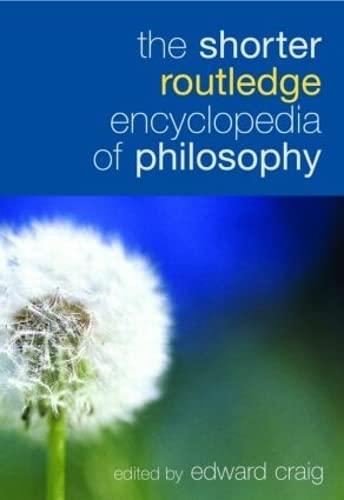 9780415324953: The Shorter Routledge Encyclopedia of Philosophy