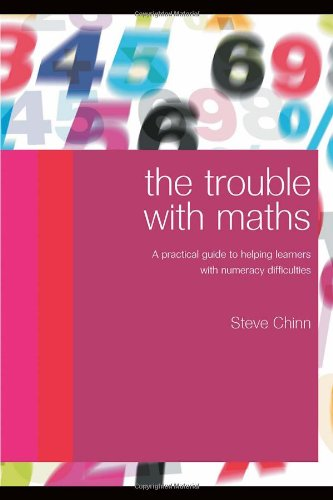 9780415324984: The Trouble with Maths: A Practical Guide to Helping Learners with Numeracy Difficulties