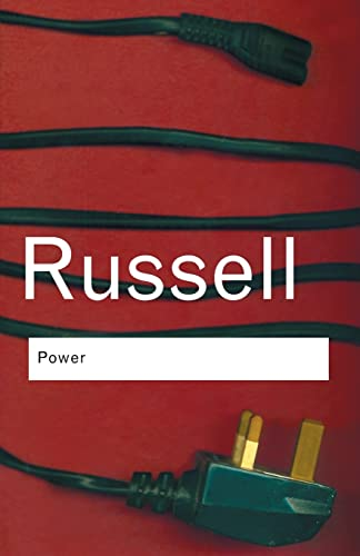 Power: A New Social Analysis (Routledge Classics): Bertrand Russell