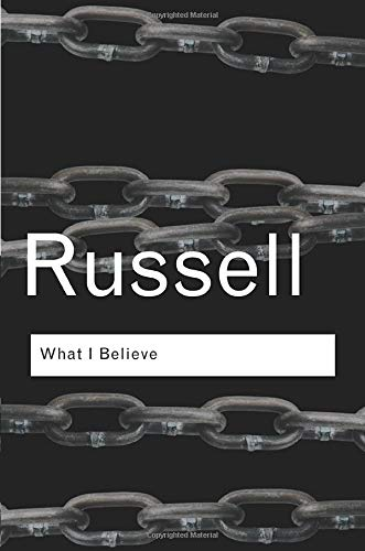 9780415325097: What I Believe (Routledge Classics)