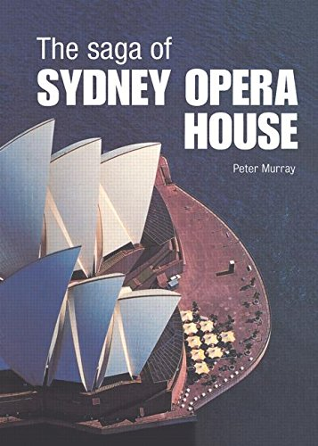 9780415325219: The Saga of Sydney Opera House: The Dramatic Story of the Design and Construction of the Icon of Modern Australia
