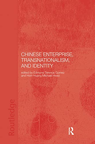 Chinese Enterprise, Transnationalism and Identity (Chinese Worlds): Routledge