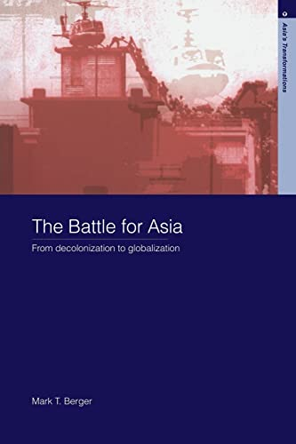 9780415325295: The Battle for Asia: From Decolonization to Globalization (Asia's Transformations)