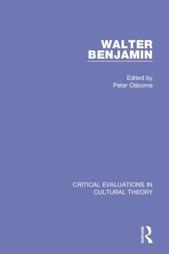 9780415325332: Walter Benjamin: Critical Evaluations in Cultural Theory (3 Volume Set)