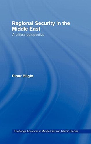 9780415325493: Regional Security in the Middle East: A Critical Perspective (Routledge Advances in Middle East and Islamic Studies)