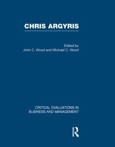 Chris Argyris: Wood, John C.