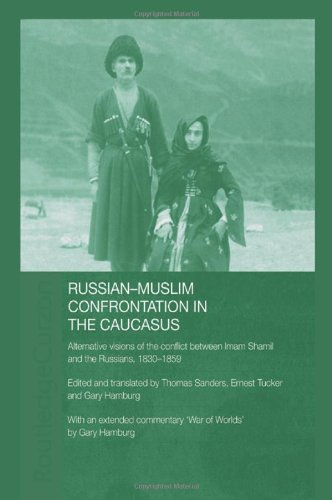 Russian-Muslim Confrontation in the Caucasus: Alternative Visions: Hamburg, Gary; Sanders,