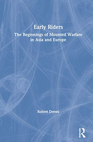 9780415326247: Early Riders: The Beginnings of Mounted Warfare in Asia and Europe