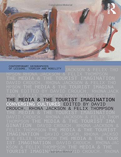 9780415326261: The Media and the Tourist Imagination: Converging Cultures