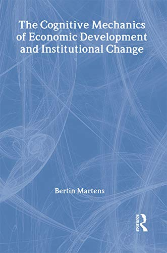 9780415326339: The Cognitive Mechanics of Economic Development and Institutional Change (Routledge Frontiers of Political Economy)