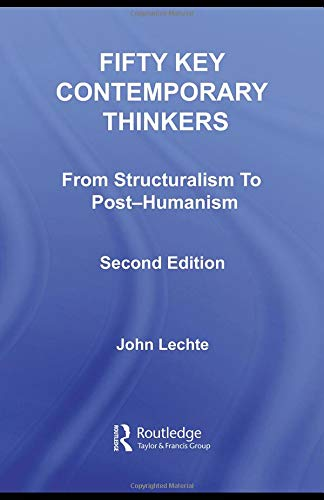 9780415326933: Fifty Key Contemporary Thinkers: From Structuralism to Post-Humanism