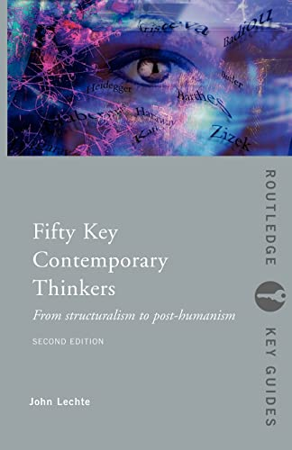 9780415326940: Fifty Key Contemporary Thinkers: From Structuralism to Post-Humanism