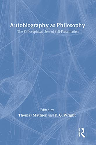 9780415327046: Autobiography as Philosophy: The Philosophical Uses of Self-Presentation (Routledge Advances in the History of Philosophy)