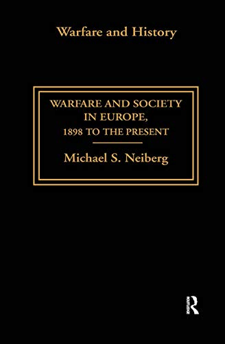9780415327183: Warfare and Society in Europe: 1898 to the Present (Warfare and History)