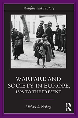 9780415327190: Warfare and Society in Europe: 1898 to the Present (Warfare and History)