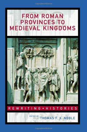 9780415327411: From Roman Provinces to Medieval Kingdoms