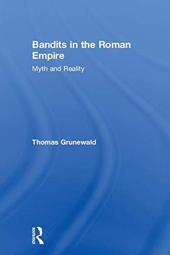 9780415327442: Bandits in the Roman Empire: Myth and Reality
