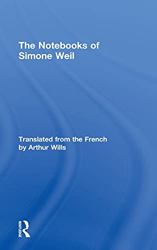 The Notebooks of Simone Weil: Weil, Simone (Author)/