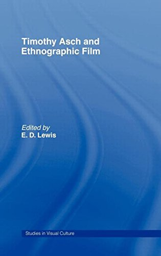 9780415327749: Timothy Asch and Ethnographic Film (Studies in Visualculture)