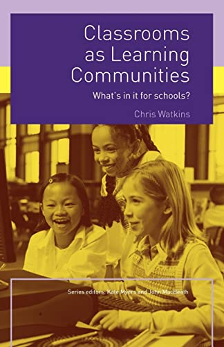 CLASSROOMS AS LEARNING COMMUNITIES: WHAT'S IN IT: C. Watkins