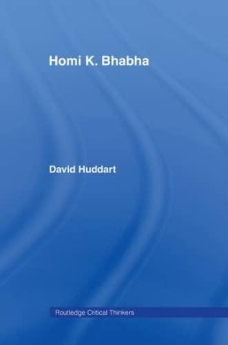 9780415328234: Homi K. Bhabha (Routledge Critical Thinkers)