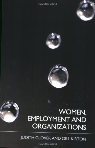 Women, Employment and Organizations: Challenges for Management: Kirton, Gill